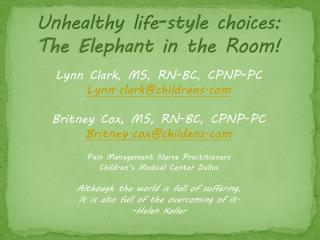 Unhealthy life-style choices: The Elephant in the Room!