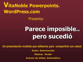 V itaNoble Powerpoints. WordPress Presenta: