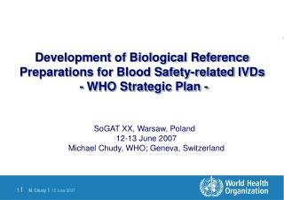 Development of Biological Reference Preparations for Blood Safety-related IVDs  - WHO Strategic Plan -