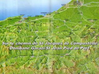 Sur le chemin de St Jacques de Compostelle Donibane Garazi/St Jean Pied de Port