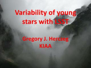 Variability of  young stars  with  LSST Gregory J. Herczeg KIAA
