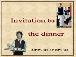 A hungry man is an angry man .