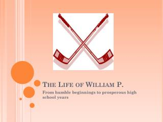 The Life of William P.