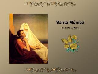 Santa Mónica  Su fiesta  27 Agosto
