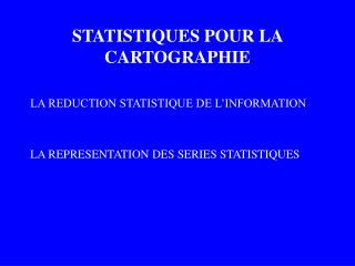 STATISTIQUES POUR LA CARTOGRAPHIE