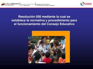 Resolución 058 mediante la cual se establece la normativa y procedimiento para