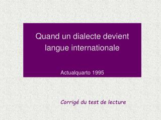 Quand un dialecte devient langue internationale Actualquarto 1995