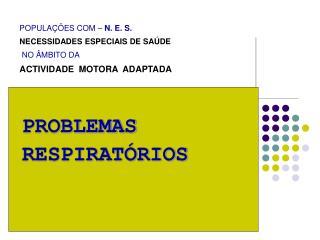 POPULA��ES COM �  N. E. S. NECESSIDADES ESPECIAIS DE SA�DE NO �MBITO DA