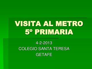 VISITA AL METRO 5º PRIMARIA