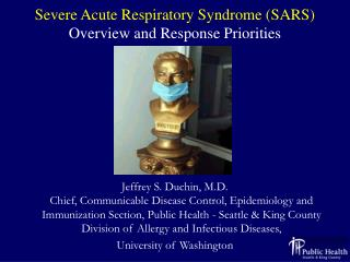 Severe Acute Respiratory Syndrome SARS  Overview and Response Priorities