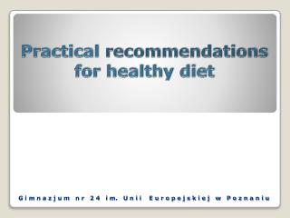 Practical  recommendations for  healthy  diet