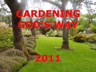 GARDENING  GOD'S WAY 2011