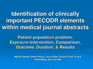 Identification of clinically important PECODR elements within medical journal abstracts   Patient-population-problem,  E