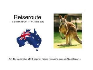 Reiseroute 10. Dezember 2011 – 14. März 2012