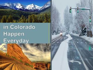 Auto Accidents in Colorado Happen Everyday