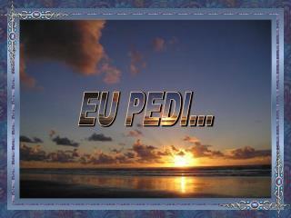 EU PEDI...