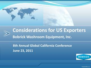 8th  Annual  Global  California  Conference June  23, 2011
