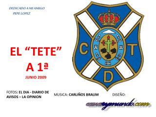 """EL """"TETE""""  A 1ª JUNIO 2009"""