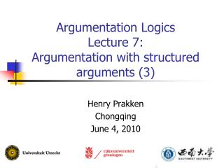 Argumentation Logics Lecture 7: Argumentation with structured arguments (3)