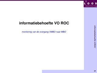 informatiebehoefte VO ROC monitoring van de overgang VMBO naar MBO