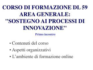 CORSO DI FORMAZIONE DL 59 AREA GENERALE: