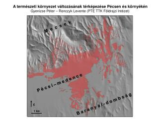 A természeti környezet változásának térképezése Pécsen és környékén