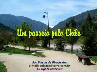 Chile das flores, da beleza exuberante de seus jardins públicos, sempre muito bem cuidados...