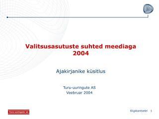 Valitsusasutuste suhted meediaga  2004