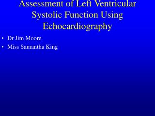 Assessment of Left Ventricular Systolic Function Using Echocardiography