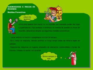 QUEIMADURAS E RISCOS DE INCENDIO Medidas Preventivas