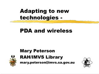 Adapting to new technologies -   PDA and wireless