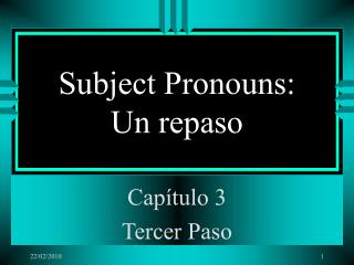 Subject Pronouns: Un repaso