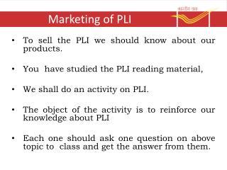Marketing of  PLI
