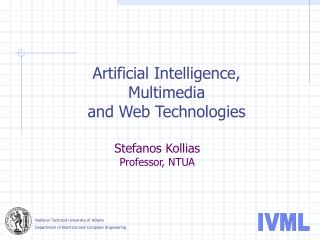 Artificial Intelligence, Multimedia and Web Technologies