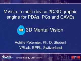 MVisio: a multi-device 2D/3D graphic engine for PDAs, PCs and CAVEs