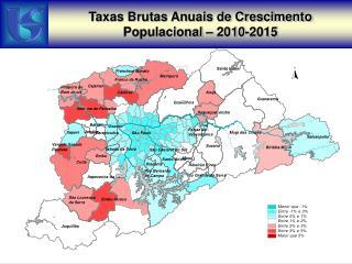 Taxas Brutas Anuais de Crescimento Populacional – 2010-2015