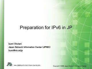 Preparation for IPv6 in JP