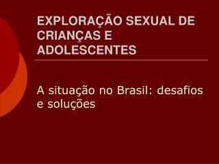 EXPLORAÇÃO SEXUAL DE CRIANÇAS E ADOLESCENTES
