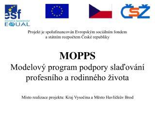 Projekt je spolufinancován Evropským sociálním fondem a státním rozpočtem České republiky