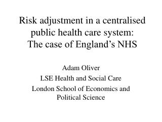 Risk adjustment in a centralised public health care system: The case of England�s NHS