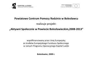 w spółfinansowany przez Unię Europejską  ze środków Europejskiego Funduszu Społecznego