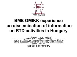 BME OMIKK experience  on dissemination of information on RTD activities in Hungary