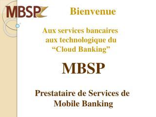 """Aux services bancaires  aux technologique du """"Cloud Banking"""""""