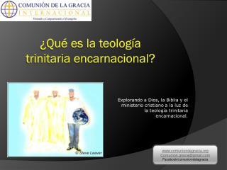 ¿Qué es la teología  trinitaria  encarnacional ?