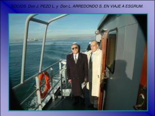 SOCIOS  Don J. PEZO L. y  Don L. ARREDONDO S. EN VIAJE A ESGRUM.
