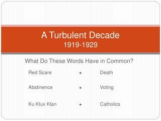 A Turbulent Decade 1919-1929