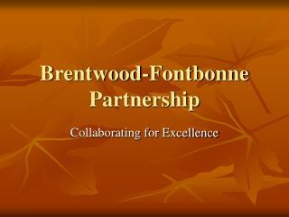 Brentwood-Fontbonne Partnership