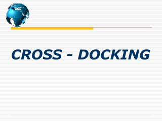 CROSS - DOCKING