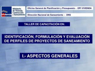 IDENTIFICACI�N, FORMULACI�N Y EVALUACI�N DE PERFILES DE PROYECTOS DE SANEAMIENTO