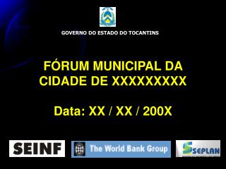 FÓRUM MUNICIPAL DA CIDADE DE XXXXXXXXX Data: XX / XX / 200X